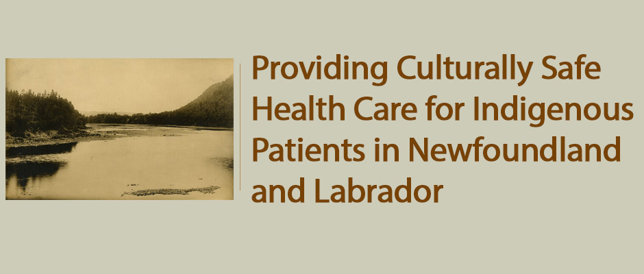 Providing Culturally Safe Health Care for Indigenous Patients in Newfoundland and Labrador